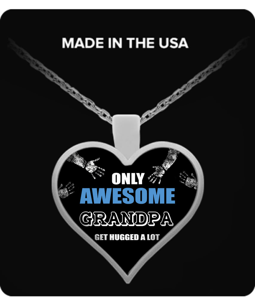Only Awesome Grandpa Get Hugged A Lot Necklaces & Pendants - Grandpa Necklaces - TeeAmazing