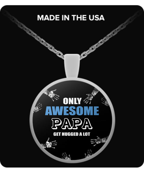 Only Awesome PAPA Get Hugged A Lot Necklaces & Pendants - Grandpa Necklaces - TeeAmazing - 1