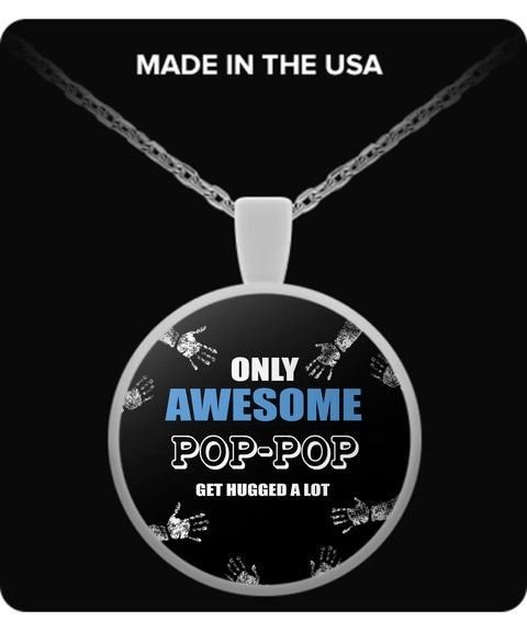 Only Awesome Pop-Pop Get Hugged A Lot Necklaces & Pendants - Grandpa Necklaces - TeeAmazing