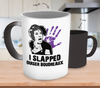 I Slapped Ouiser Boudreaux Color Changing Mug - Steel Magnolias Mug - TeeAmazing - 2