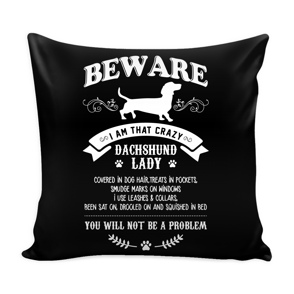 Beware Crazy Lady Dachshund Dog Pillow Cover - Dachshund Accessories - TeeAmazing