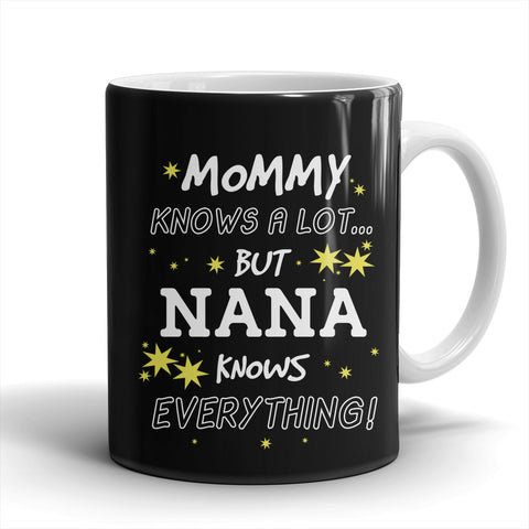 Nana Knows Everything Mug - Nana Mug - TeeAmazing