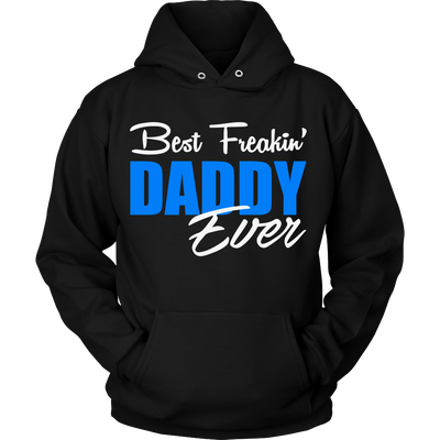 Best Freakin' DADDY Ever T Shirts, Tees & Hoodies - Dad Shirts - TeeAmazing