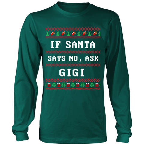 If Santa Say No Ask GiGi T-Shirt - GiGi Shirt - TeeAmazing