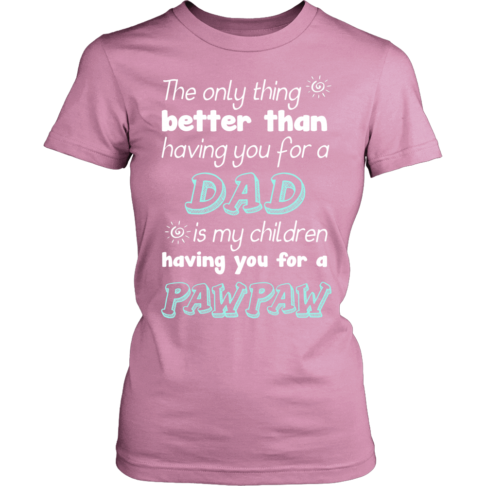 My Children Having You For A Pawpaw T Shirts, Tees & Hoodies - Grandpa Shirts - TeeAmazing