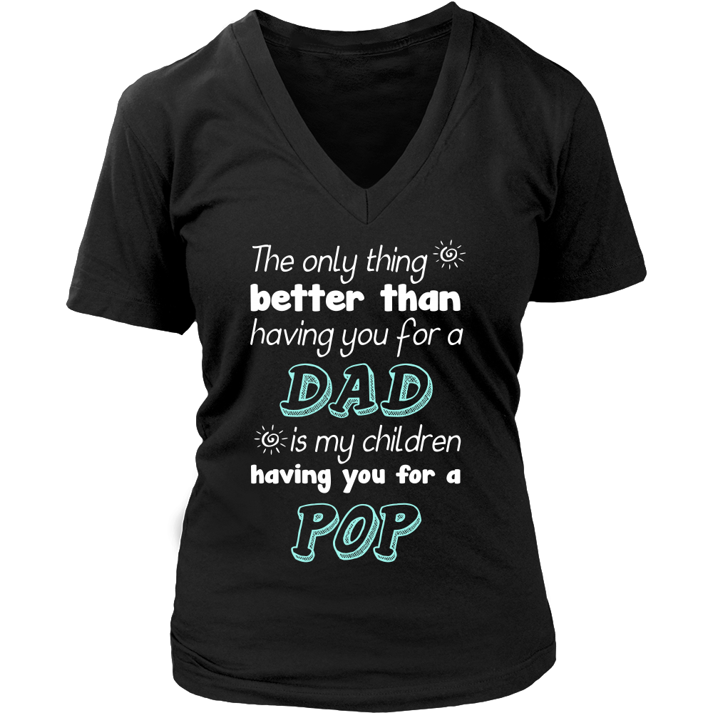 My Children Having You For A POP T Shirts, Tees & Hoodies - Grandpa Shirts - TeeAmazing
