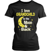 I Love Grandchild To The Moon T-Shirt - Grandma Shirt - TeeAmazing
