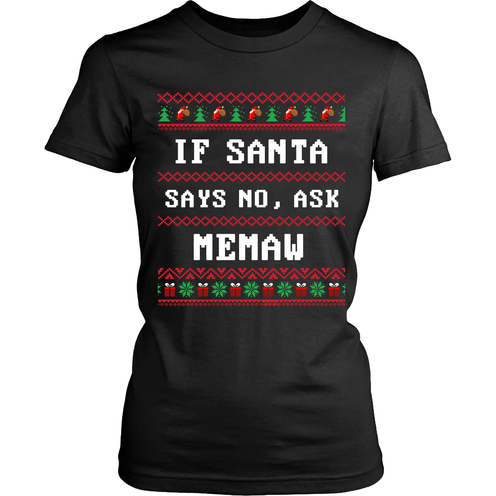 If Santa Say No Ask Memaw T-Shirt - Memaw Shirt - TeeAmazing