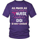 GiGi is The Way Cooler Nurse T-Shirt - GiGi Shirt - TeeAmazing