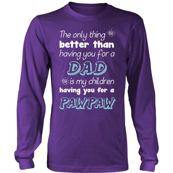 My Children Having You For A Pawpaw T Shirts, Tees & Hoodies - Grandpa Shirts - TeeAmazing - 5