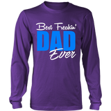 Best Freakin' DAD Ever T Shirts, Tees & Hoodies - Dad Shirts - TeeAmazing