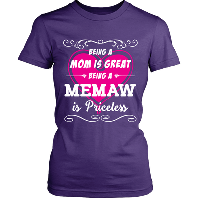 Being Memaw Mom Is Priceless T-Shirt - Memaw Shirt - TeeAmazing