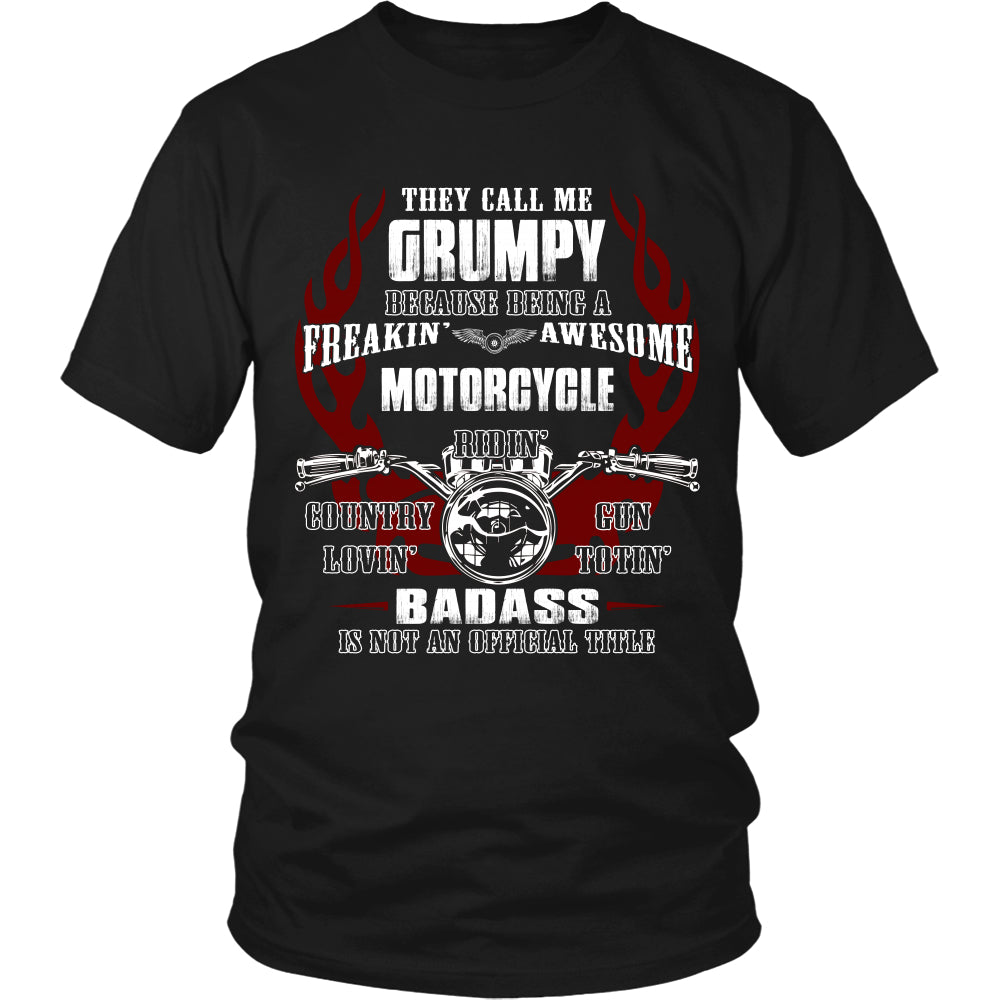 They Call Me Grumpy Motorcycle T-Shirt - Grumpy Motorcycle Shirt DT6000