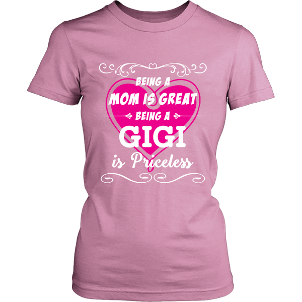Being GiGi Mom Is Priceless T-Shirt - GiGi Shirt - TeeAmazing
