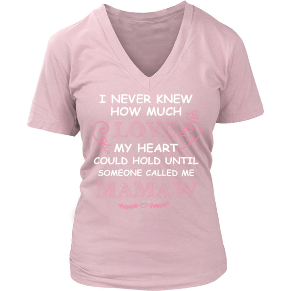 I Never Knew How Much Love Mamaw T-Shirt - Mamaw Shirt - TeeAmazing - 12
