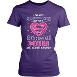 I'm Not Superwoman Single Mom T-Shirt - Single Mom Shirt - TeeAmazing