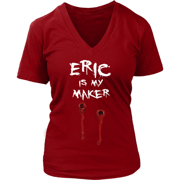 Eric Is My Maker T Shirts, Tees & Hoodies - True Blood Shirts - TeeAmazing