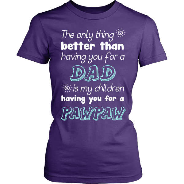 My Children Having You For A Pawpaw T Shirts, Tees & Hoodies - Grandpa Shirts - TeeAmazing - 10