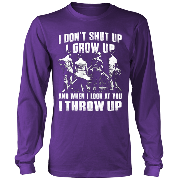 I Don't Shut Up... T Shirts, Tees & Hoodies - Stand By Me Shirts - TeeAmazing - 5