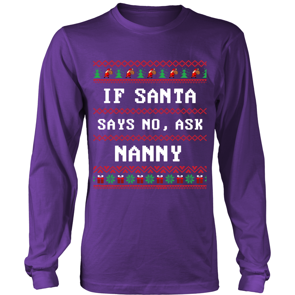 If Santa Say No Ask Nanny T-Shirt - Nanny Shirt - TeeAmazing