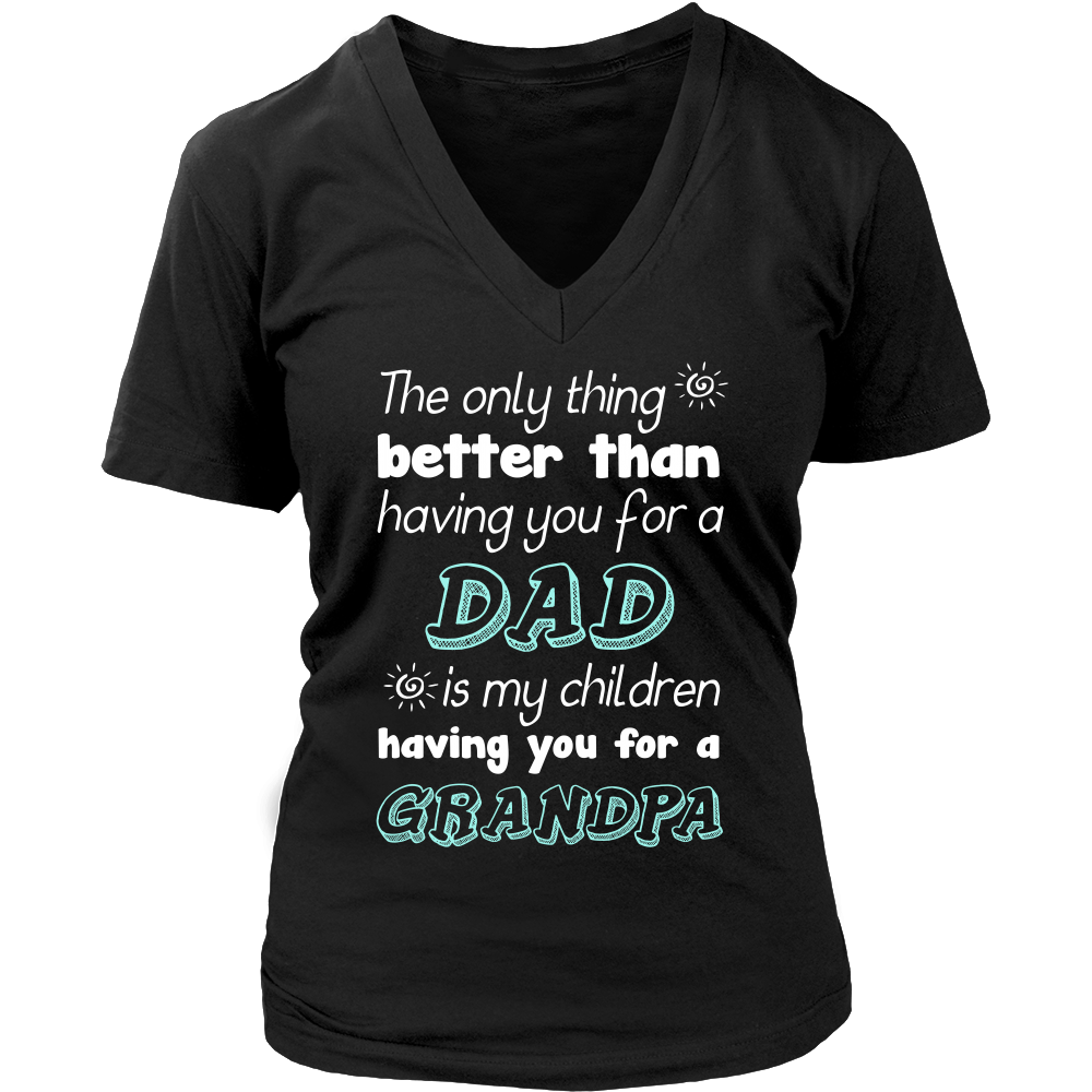My Children Having You For A Grandpa T Shirts, Tees & Hoodies - Grandpa Shirts - TeeAmazing