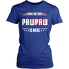 Have No Fear Pawpaw Is Here T-Shirt - Pawpaw Shirt - TeeAmazing