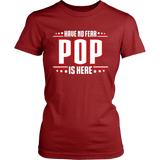Have No Fear Pop Is Here T-Shirt - Pop Shirt - TeeAmazing