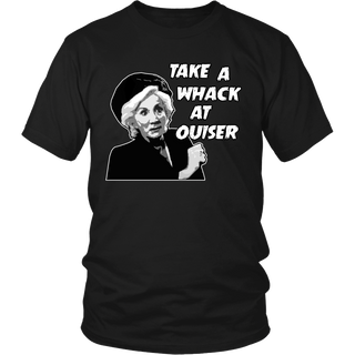 Take a whack at Ouiser! T Shirts, Tees & Hoodies - Steel Magnolias Shirts - TeeAmazing - 1