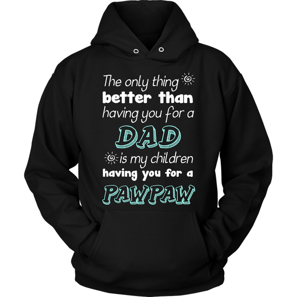 My Children Having You For A Pawpaw T Shirts, Tees & Hoodies - Grandpa Shirts - TeeAmazing - 7