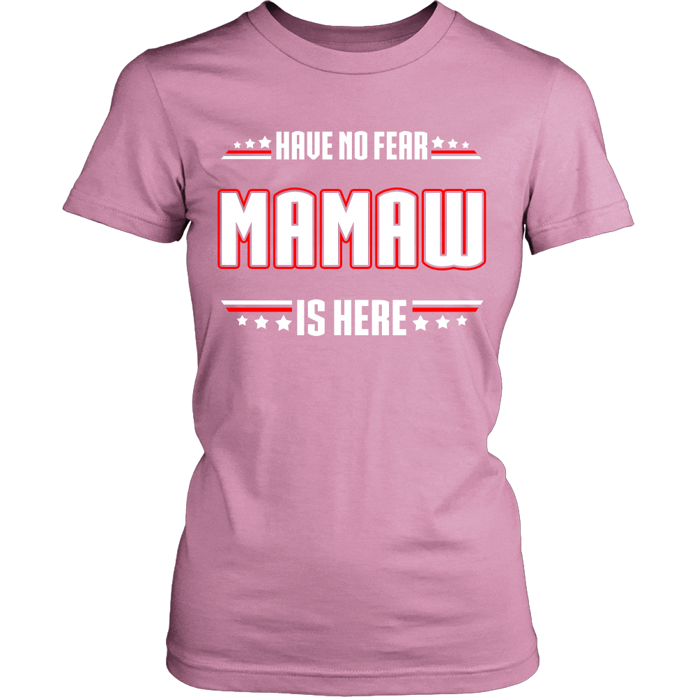Have No Fear Mamaw Is Here T-Shirt - Mamaw Shirt - TeeAmazing