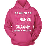 Granny is The Way Cooler Nurse T-Shirt - Granny Shirt - TeeAmazing