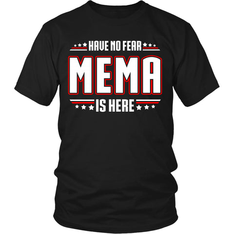 Have No Fear Mema Is Here T-Shirt - Mema Shirt - TeeAmazing