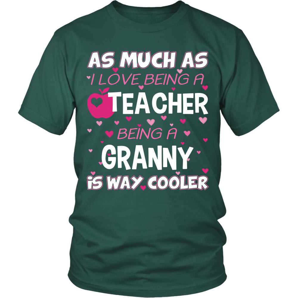 Granny is The Way Cooler Teacher T-Shirt - Granny Shirt - TeeAmazing