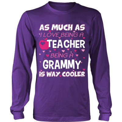 Grammy is The Way Cooler Teacher T-Shirt - Grammy Shirt - TeeAmazing