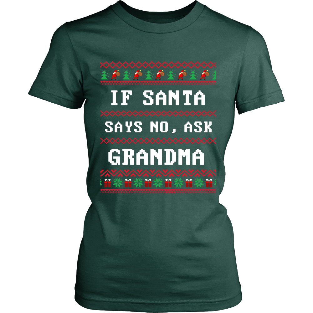 If Santa Say No Ask Grandma T-Shirt - Grandma Shirt - TeeAmazing