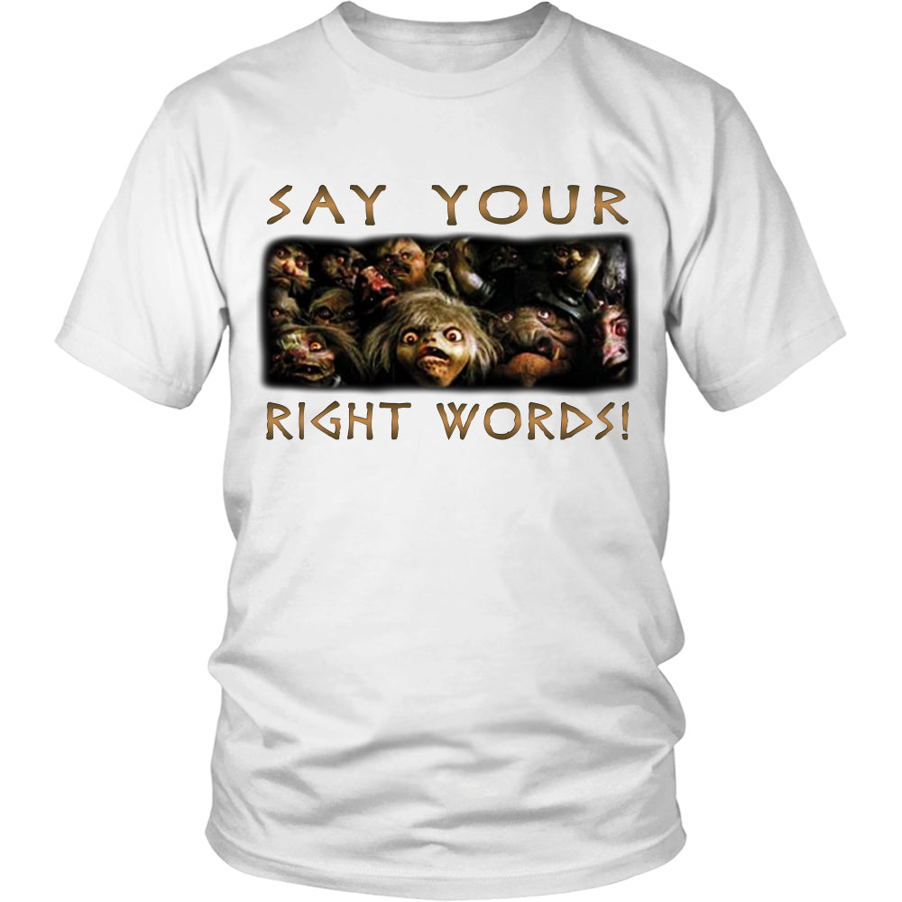 SAY YOUR RIGHT WORDS! T Shirts, Tees & Hoodies - Labyrinth Shirts - TeeAmazing