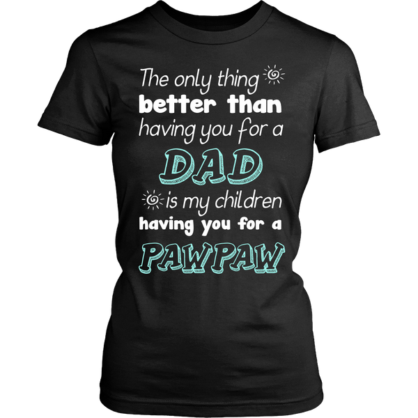 My Children Having You For A Pawpaw T Shirts, Tees & Hoodies - Grandpa Shirts - TeeAmazing - 9