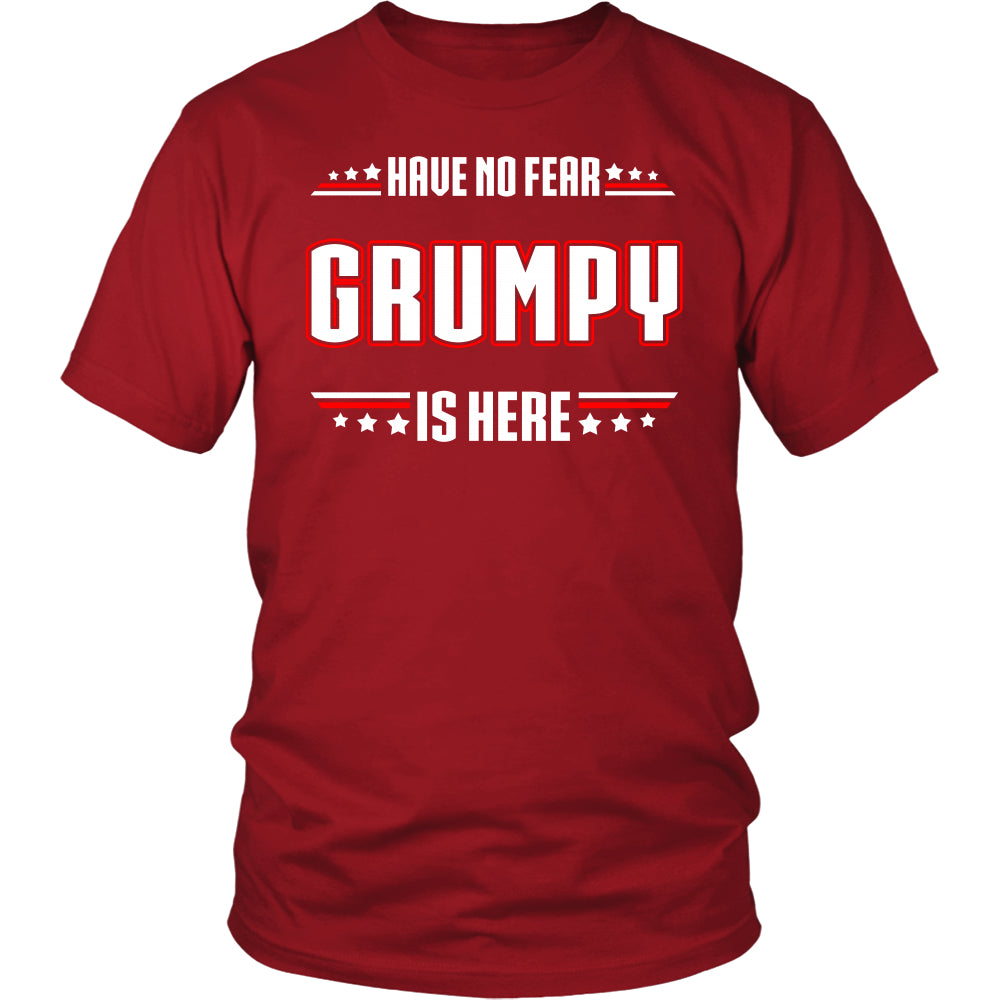Have No Fear Grumpy Is Here T-Shirt - Grumpy Shirt - TeeAmazing
