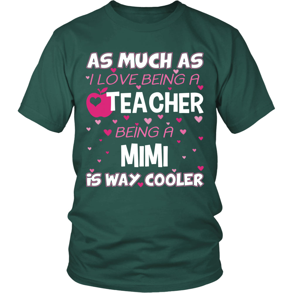 MiMi is The Way Cooler Teacher T-Shirt - MiMi Shirt - TeeAmazing