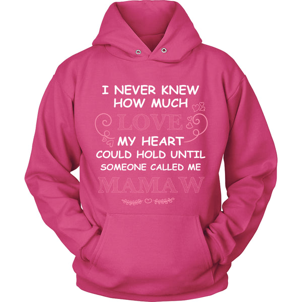 I Never Knew How Much Love Mamaw T-Shirt - Mamaw Shirt - TeeAmazing - 8