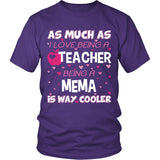 Mema is The Way Cooler Teacher T-Shirt - Mema Shirt - TeeAmazing