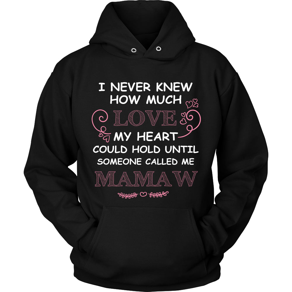 I Never Knew How Much Love Mamaw T-Shirt - Mamaw Shirt - TeeAmazing