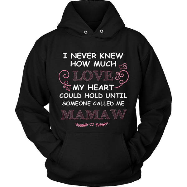 I Never Knew How Much Love Mamaw T-Shirt - Mamaw Shirt - TeeAmazing - 1