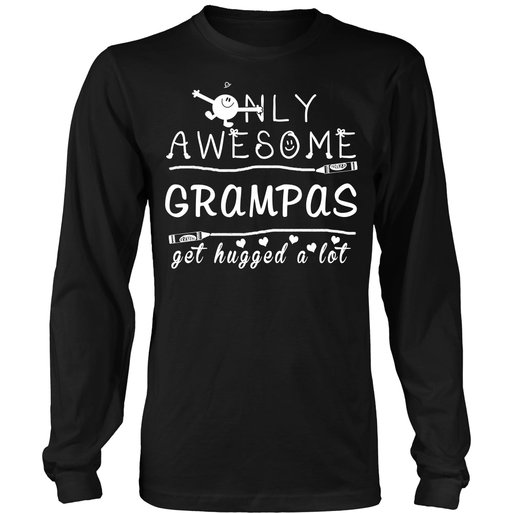 Only Awesome Grampas Get Hugged A Lot T Shirts, Tees & Hoodies - Grandpa Shirts - TeeAmazing