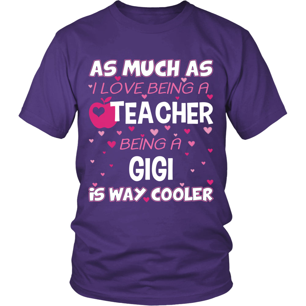 GiGi is The Way Cooler Teacher T-Shirt - GiGi Shirt - TeeAmazing