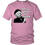 Take a whack at Ouiser! T Shirts, Tees & Hoodies - Steel Magnolias Shirts - TeeAmazing - 4
