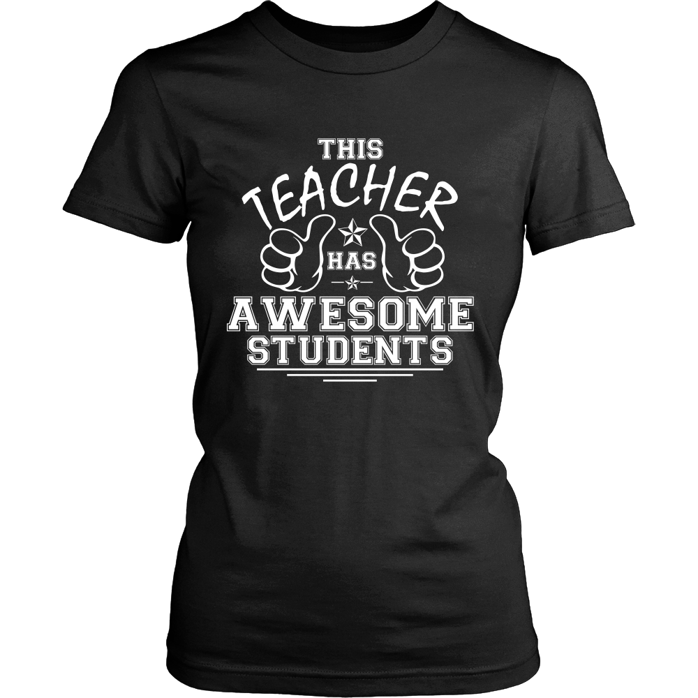 This Teacher Has Awesome Students T-Shirt - Teachers Shirt - TeeAmazing