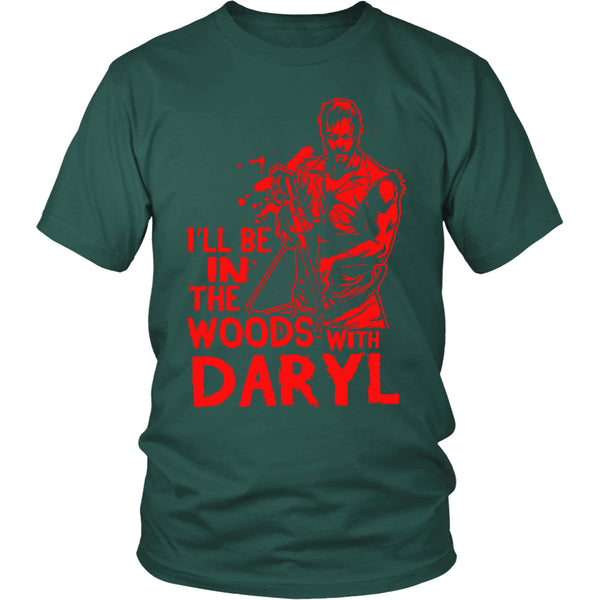I'll Be in The Woods With Daryl T-Shirt - Walking Dead Shirt - TeeAmazing