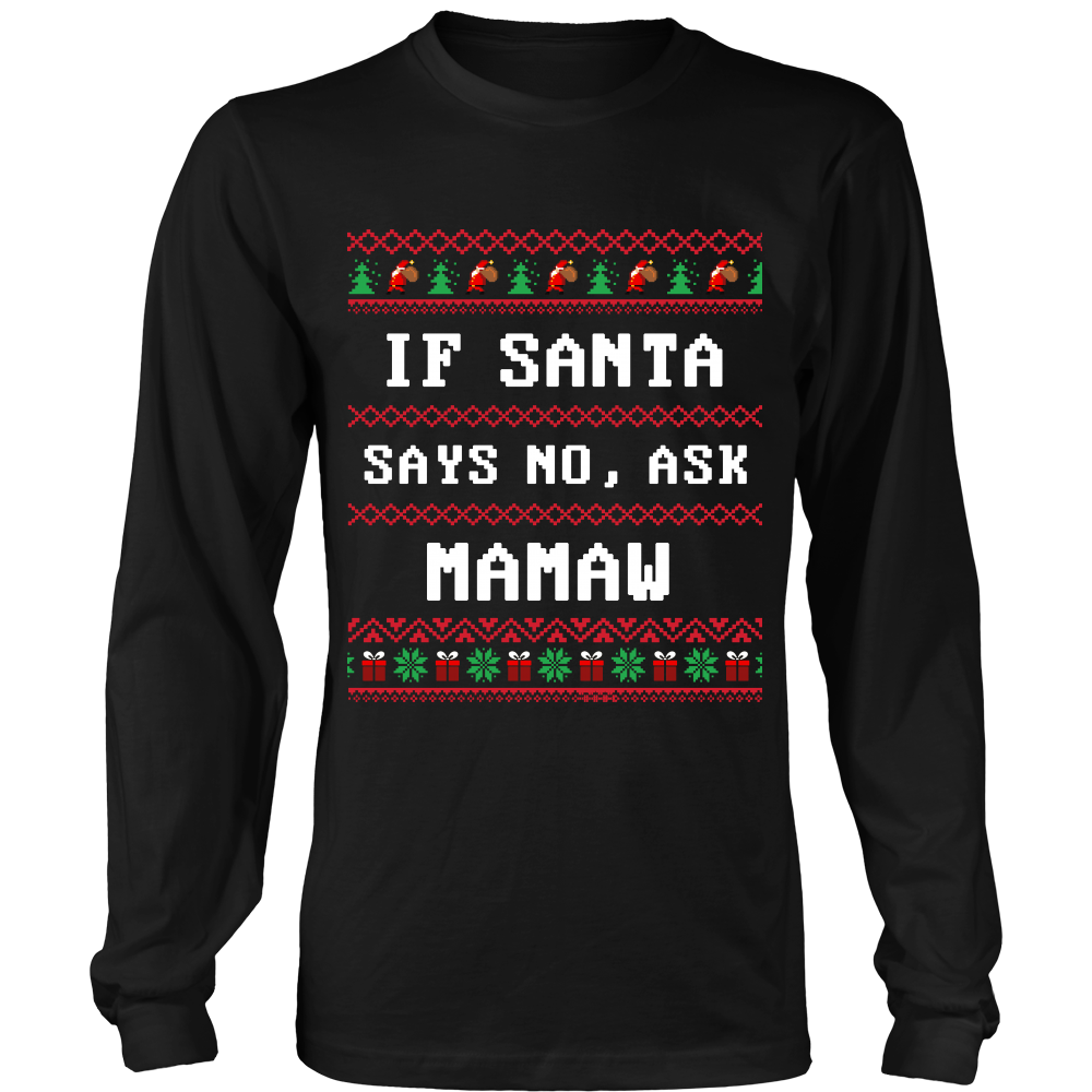 If Santa Say No Ask Mamaw T-Shirt - Mamaw Shirt - TeeAmazing