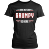 Have No Fear Grumpy Is Here T-Shirt - Grumpy Shirt - TeeAmazing - 9